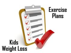 Perfect exercise plan is very helpful to kids weight loss.