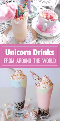 Unicorn Drinks - Life is better with a daily dose of magic and happiness in a cup. Here is a list of some of the best unicorn drinks from around the world.
