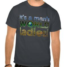==> consumer reviews          	It's a man's WORLD ladies! T-Shirt           	It's a man's WORLD ladies! T-Shirt We have the best promotion for you and if you are interested in the related item or need more information reviews from the x customer who are own of them before please ...Cleck Hot Deals >>> http://www.zazzle.com/its_a_mans_world_ladies_t_shirt-235517052827159191?rf=238627982471231924&zbar=1&tc=terrest
