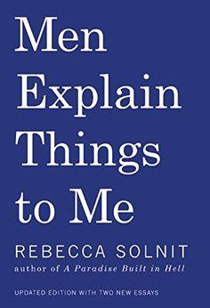 Men Explain Things To Me von Rebecca Solnit https://www.amazon.de/dp/1608464660/ref=cm_sw_r_pi_dp_OVNGxbFSP740Y
