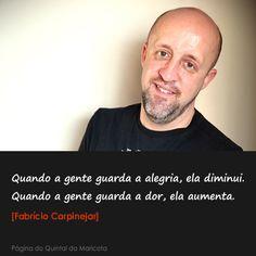 Hoje é aniversário de Fabrício Carpinejar! Meu amado e favorito escritor! Vida longa Fabrício!