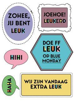 Zeg eens iets Leuks op Blue Monday! Print dit en geef het aan je beste vriend, collega of een willekeurige vreemde op straat (tip!).