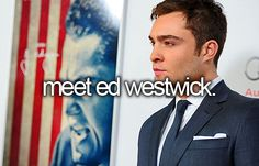 bucket list- meet ed westwick
