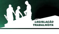Confira neste post as últimas alterações na Legislação Trabalhista