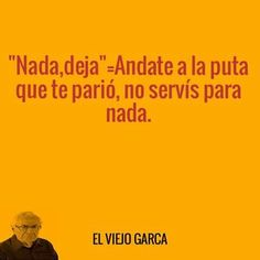 El viejo garcia Funny Quotes, Funny Memes, Hilarious, Understanding Yourself, Pranks, True Stories, I Laughed, Texts, Have Fun