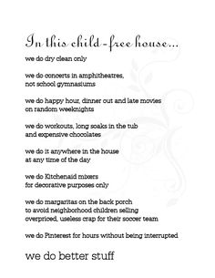 """The Child-Free House Version of """"In This House"""" Some of this is true...we do """"different"""" stuff... I don't have a decorative mixer... yet :)"""