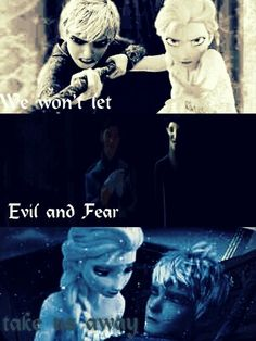 We won't let evil and fear take us away. Jelsa! ~Made by *Queen Elsa of Arendelle*