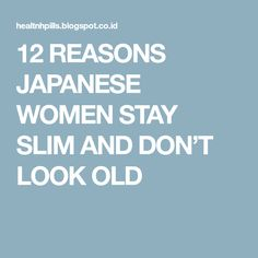 12 REASONS JAPANESE WOMEN STAY SLIM AND DON'T LOOK OLD