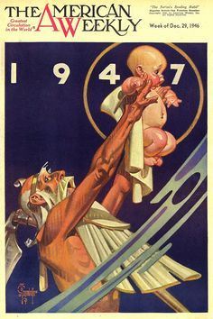 After Leyendecker's yearly New Years Baby series was dropped by the Saturday Evening Post during WWII it was picked up by The American Weekly who continued it until his death.