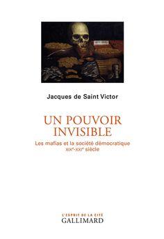*Un pouvoir invisible, les mafias et la société démocratique, Jacques de Saint Victor. Cliquez sur l'image pour écouter l'émission. #mafia