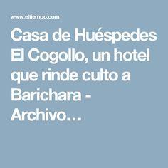 Casa de Huéspedes El Cogollo, un hotel que rinde culto a Barichara - Archivo…