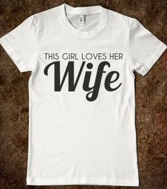 this girl loves her wife lesbian bridal shirt - glamfoxx.com - Skreened T-shirts, Organic Shirts, Hoodies, Kids Tees, Baby One-Pieces and To...