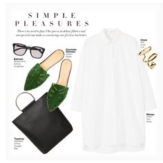 SIMPLE PLEASURES by paint-it-black featuring MANGO, Topshop, Chloé, Balmain and under100