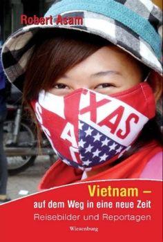 Vietnam – auf dem Weg in eine neue Zeit