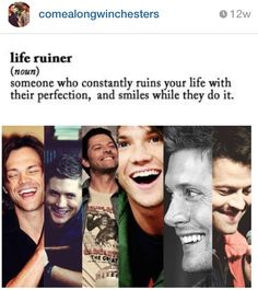 Their all life ruiners.....Jared, Jensen, and Misha