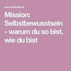 Mission: Selbstbewusstsein - warum du so bist, wie du bist