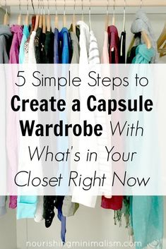 5 Simple Steps to Create a Capsule Wardrobe With What's in Your Closet Right Now
