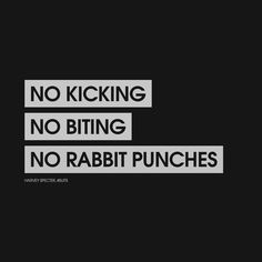 """""""No kicking. No biting. No rabbit punches."""" - Harvey Specter, #Suits. #quote #typography #minimalism"""