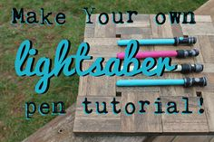 Doodlecraft: DIY Lightsaber Pens!