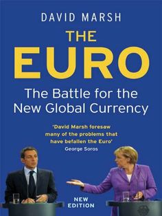 The Euro: The Battle for the New Global Currency by David Marsh. http://www.amazon.com/The-Euro-Battle-Global-Currency/dp/0300176740