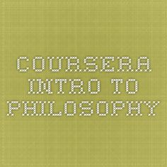 Coursera - Intro to Philosophy