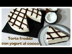 Torta fredda con yogurt al cocco - YouTube