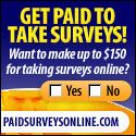 Get Paid to Take Surveys! Want to Make Up to $150 for taking a survey online?