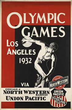 Olympic Games Los Angeles 1932 via Chicago & North Western Railway Union Pacific (Boston Public Library) Vintage Advertisements, Vintage Ads, Graphics Vintage, Vintage Comics, Vintage Images, History Of Olympics, Game Poster, Poster Ideas, Olympic Logo