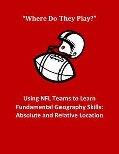While there are many available assignments to teach these concepts to elementary school and middle school/junior high school students, here's one with a twist! Students will locate all 32 NFL football teams using absolute and relative location.