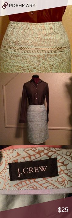 J. Crew pencil skirt Such a beautiful skirt! Pale greenish-blue with a bronze paisley pattern. In excellent condition! Doesn't have a size tag but I estimate it is a size 4. This entire look is for sale in my closet! MAKE AN OFFER! J. Crew Skirts Pencil
