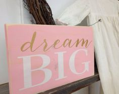 DREAM BIG Handpainted Sign 12x7 Nursery Bedroom Baby Girl Pink White Gold Shabby Chic Wall Sign