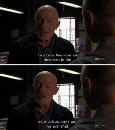 "When Mike made it clear he's all about equal opportunities. | 28 Times ""Breaking Bad"" Was Really Fucking Funny"
