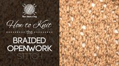 How to Knit the Braided Openwork Stitch, great for Socks, Baby items.