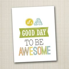 typography poster, quote print, inspirational art, nursery children decor - good day to be awesome 8x10