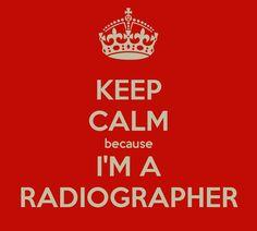 KEEP CALM because I'M A RADIOGRAPHER