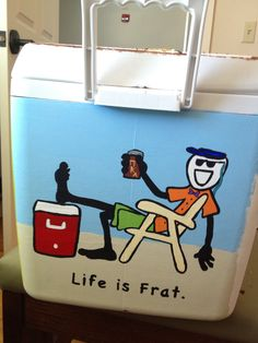 Life Is Frat! Life is good look a like cooler! Fraternity Formal, Fraternity Coolers, Frat Coolers, Sorority And Fraternity, Sorority Paddles, Sorority Recruitment, Diy Cooler, Coolest Cooler, Delta Zeta