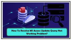 In this post, i have figured out some reasons of why your MS access update query not working. Go through all the reasons very attentively as these will help you to fix update query not working issue easily and smartly. Tech Blogs, Recovery Tools, Sql Server, Web Application, Microsoft, Ms