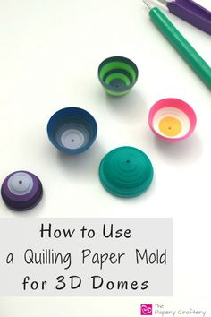 Using a Quilling Paper Mold