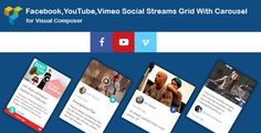 Visual Composer - Facebook,YouTube Channel,Vimeo Social Streams Grid With Carousel - Price $15
