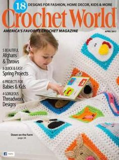 Crochet World April 2017 - Knitting Charts Knitting Books, Crochet Books, Knitting Charts, Knitting Projects, Baby Knitting, Crochet Projects, Crochet World, Knitting Magazine, Crochet Magazine