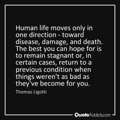 The best you can hope for - Thomas Ligotti