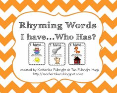 Rhyming Words I have ... Who has?