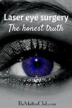 Laser eye surgery isn't for everyone but it can be truly life transforming for some. Here's a personal story of what's entailed.