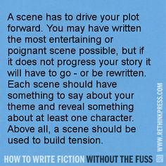 "From ""Writing A Scene"" http://rethinkpress.com/books/how-to-write-fiction-without-the-fuss/"