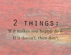 If it make you happy do it