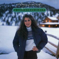 A Christmas Album, by Amy Grant - still love this.