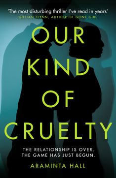 Our Kind of Cruelty Araminta Hall  4* Review
