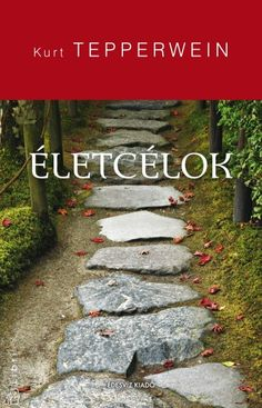 Könyv: Életcélok (Kurt Tepperwein)