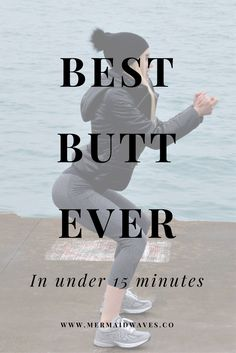 Best Butt Ever   15 Minute Workout   Booty Workout   Glute Workout   Fitness Blogger   Butt Workout   Fitness Chick   New Years Resolution   Best Butt Ever in 2017   Get Your Best Body Ever
