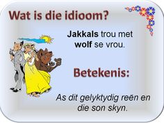 Image result for Afrikaanse idiome Afrikaans Quotes, Interesting Reads, Idioms, Wolf, Jokes, Teaching, Writing, Google Search, Image